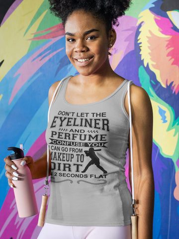 Image of Don't Let The Eyeliner And Makeup Confuse You Funny Softball Tank