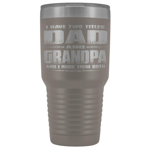 Image of Dad Grandpa Rock Them Both 30 Ounce Vacuum Tumbler Grandpa Travel Cup pewter