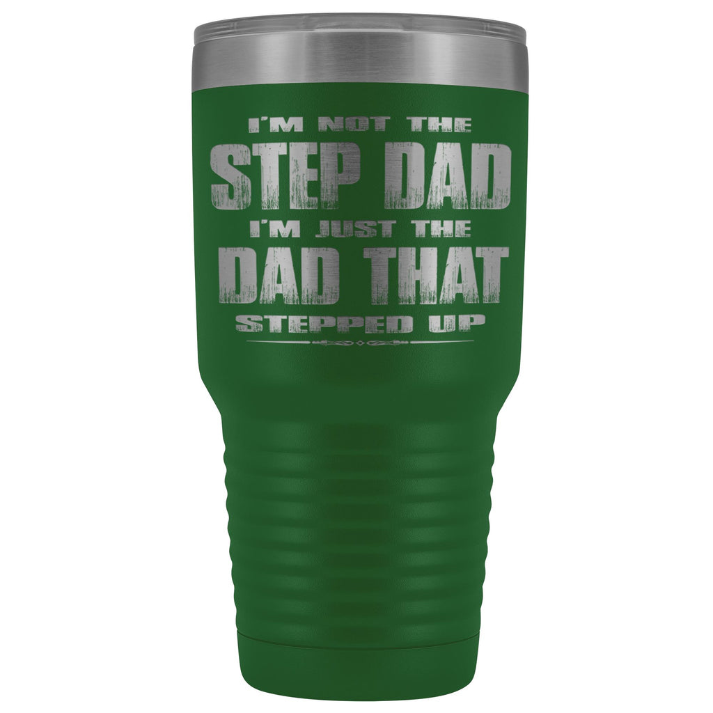 The Dad That Stepped Up 30 Ounce Vacuum Tumbler green