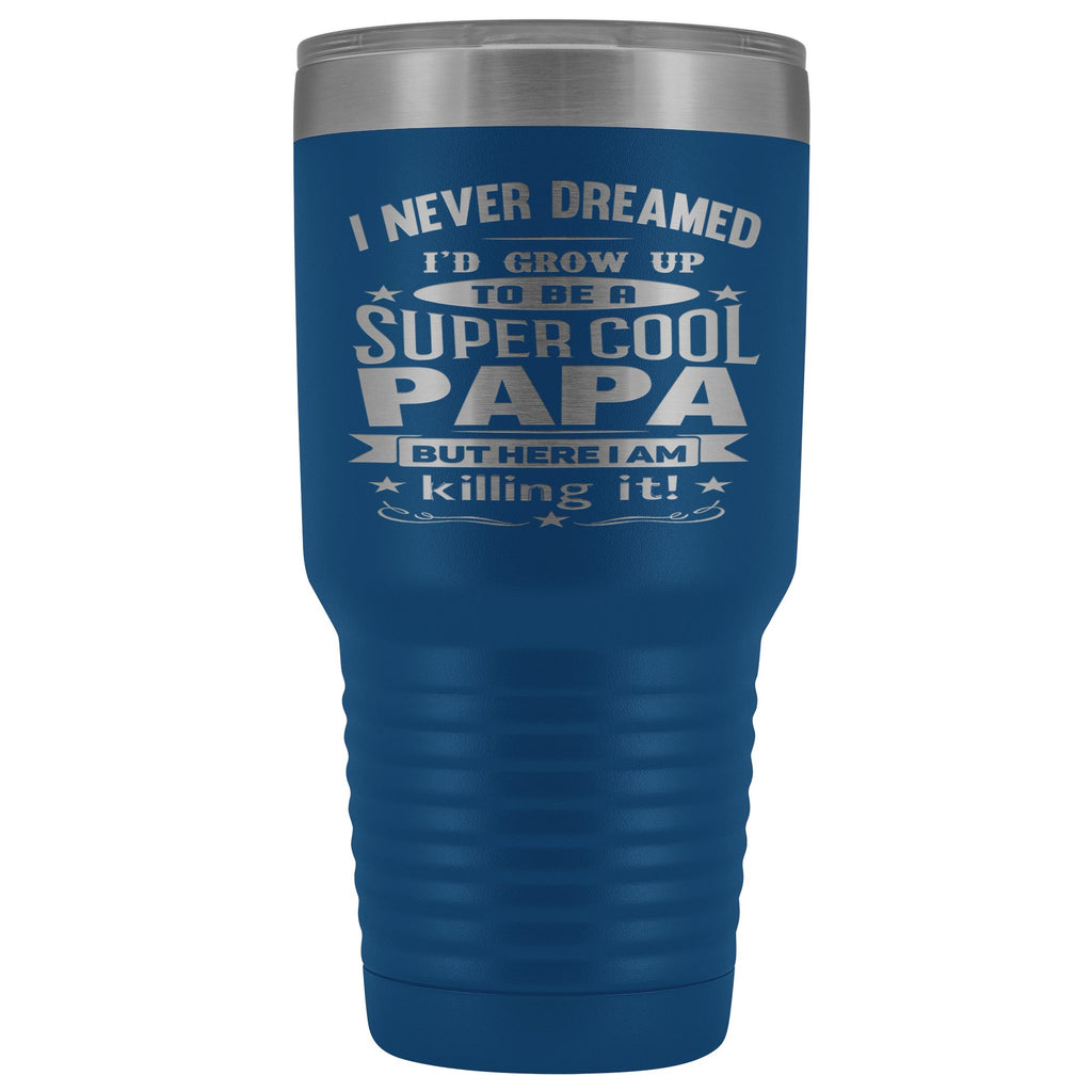 Super Cool Papa 30 Ounce Vacuum Tumbler Papa Cups blue