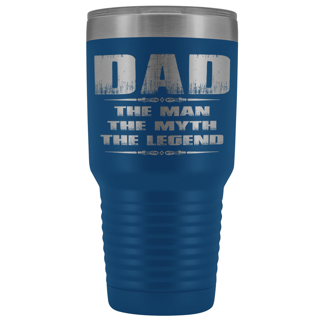 Dad The Man The Myth The Ledgend 30 Ounce Vacuum Tumbler blue