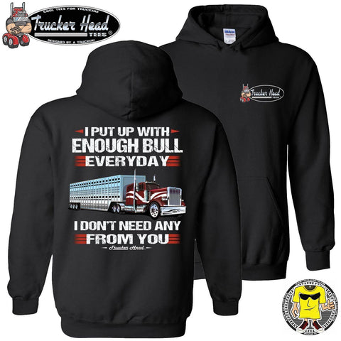 I Put Up With Enough Bull Hauler Funny Trucker Hoodie black pullover