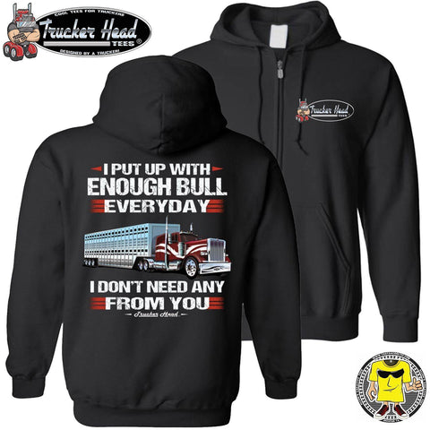 I Put Up With Enough Bull Hauler Funny Trucker Hoodie black zip up