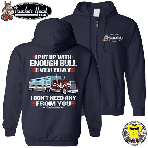 Image of I Put Up With Enough Bull Hauler Funny Trucker Hoodie navy zip up
