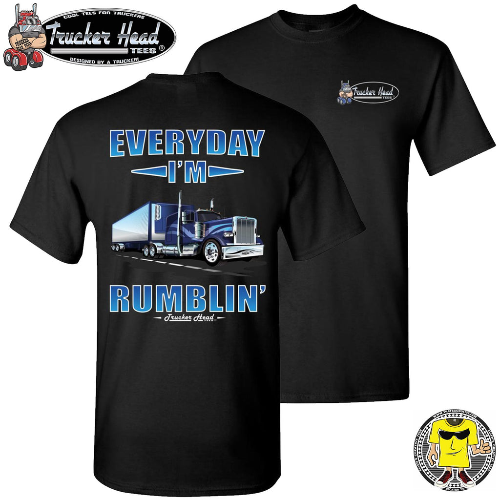 Everyday I'm Rumblin Truck Driver Tee Shirts black crew