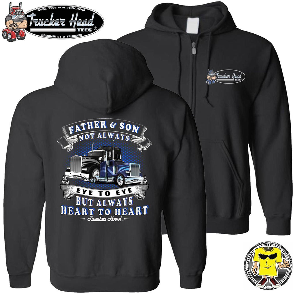 Father & Son Not Always Eye To Eye But Always Heart To Heart Truck Driver Hoodies zip up
