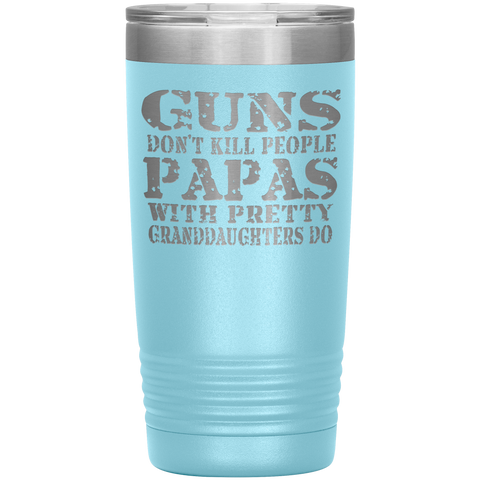 Image of Guns Don't Kill People Funny Papa 20oz Tumbler Travel Cup light blue