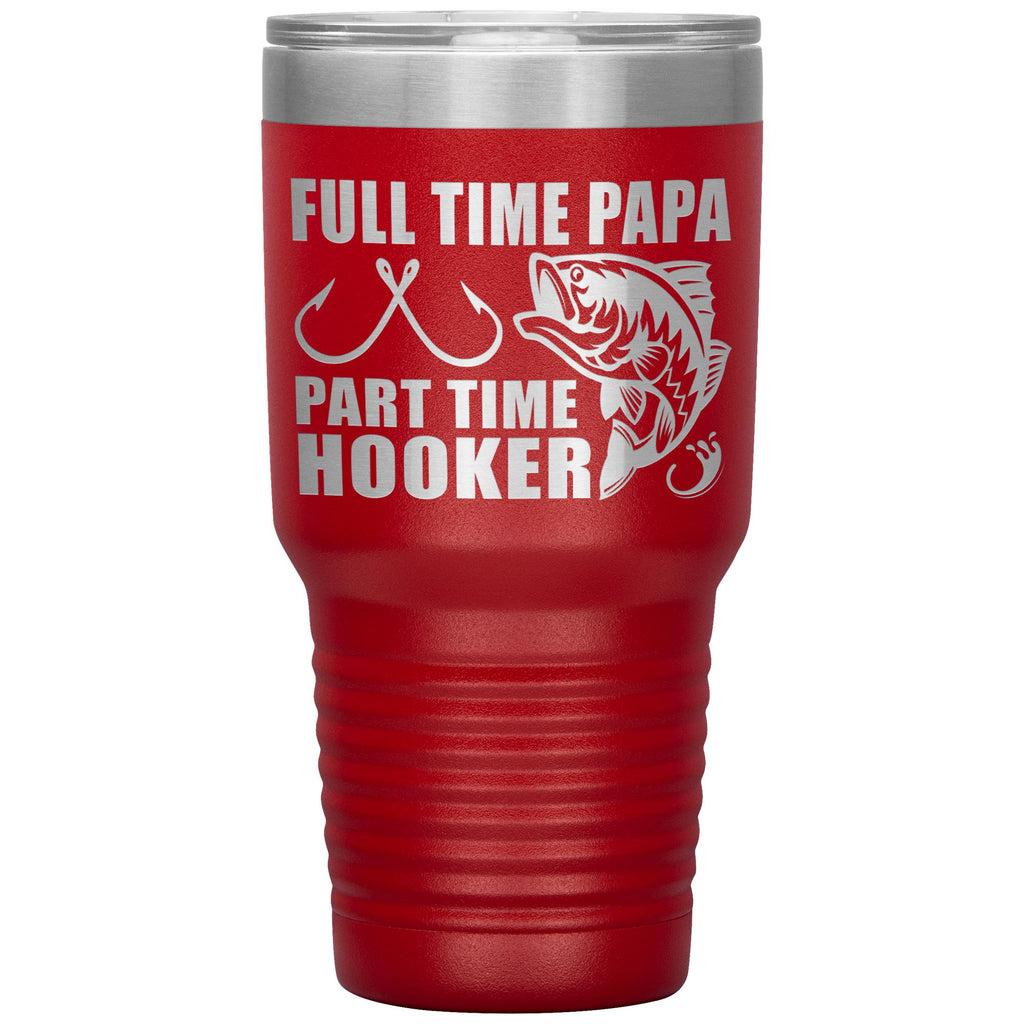 Full Time Papa Part Time Hooker Funny Fishing Papa Tumblers red