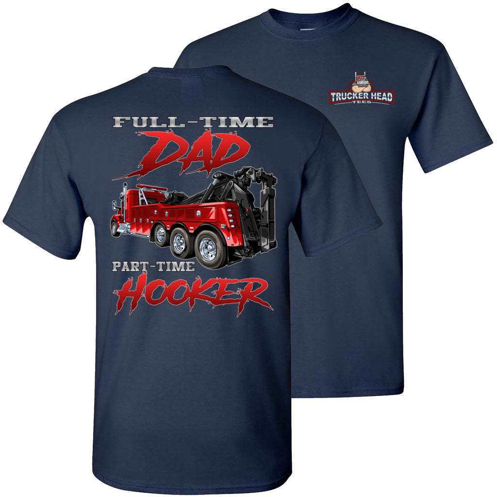 Full-Time Dad Part Time Hooker Funny Trucker Tow Truck T Shirts navy