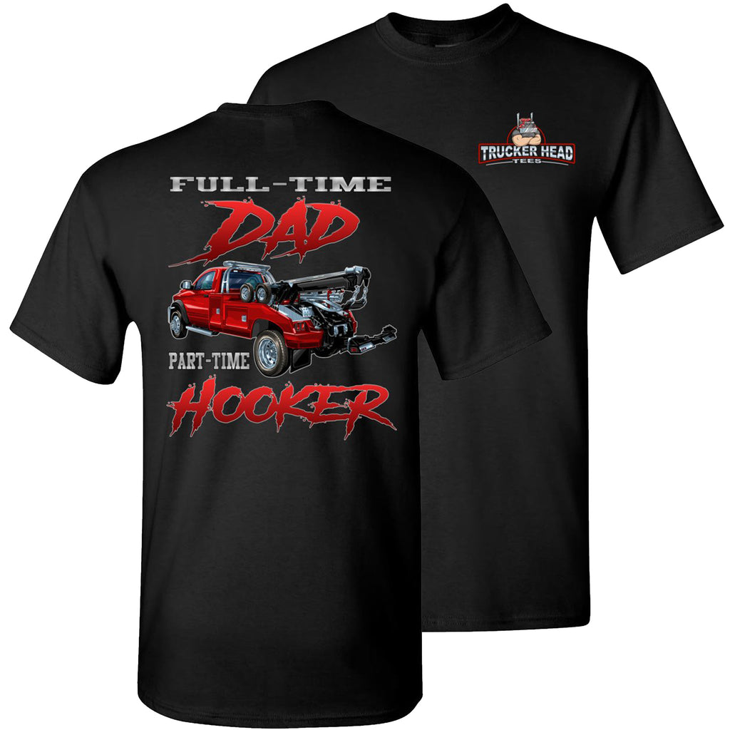 Full-Time Dad Part Time Hooker Funny Tow Truck T Shirts black