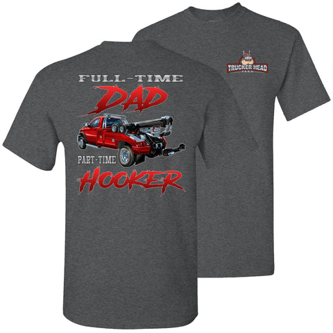 Image of Full-Time Dad Part Time Hooker Funny Tow Truck T Shirts dark heather
