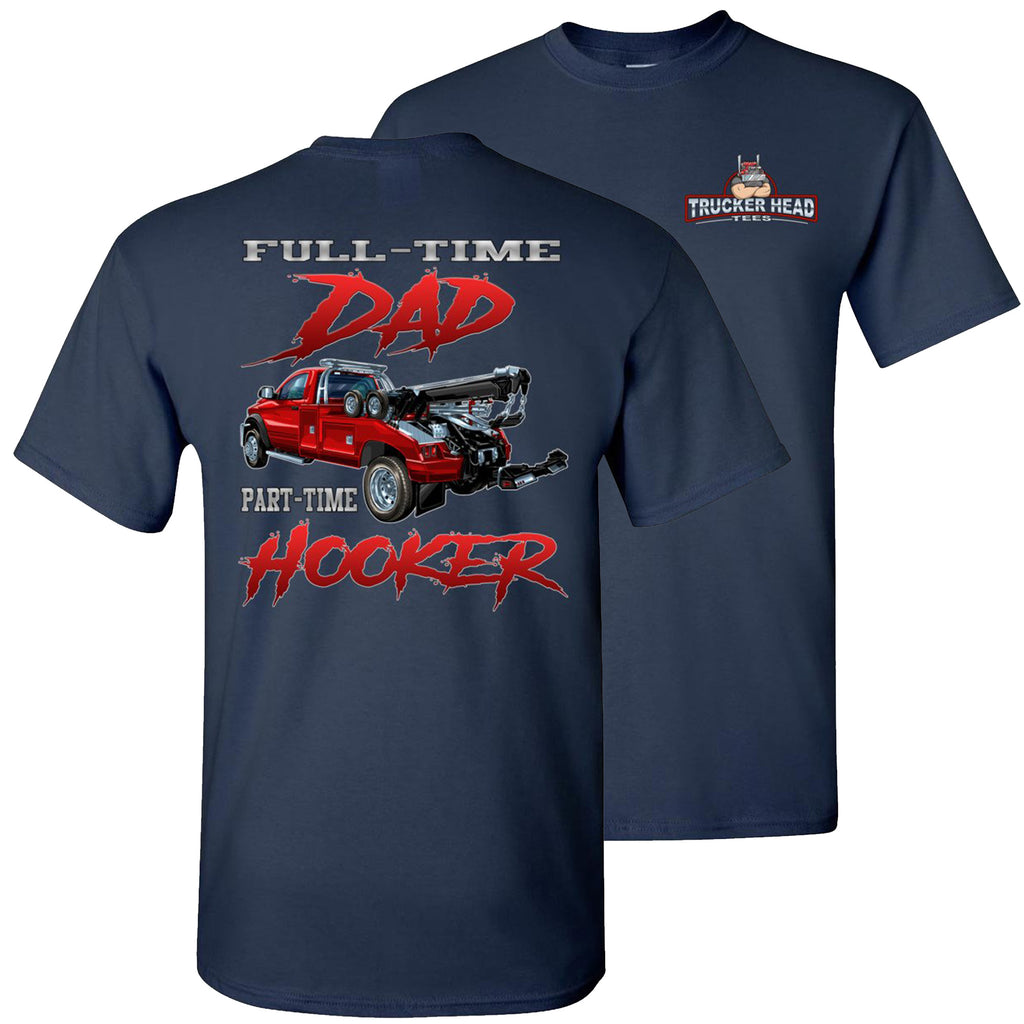 Full-Time Dad Part Time Hooker Funny Tow Truck T Shirts navy