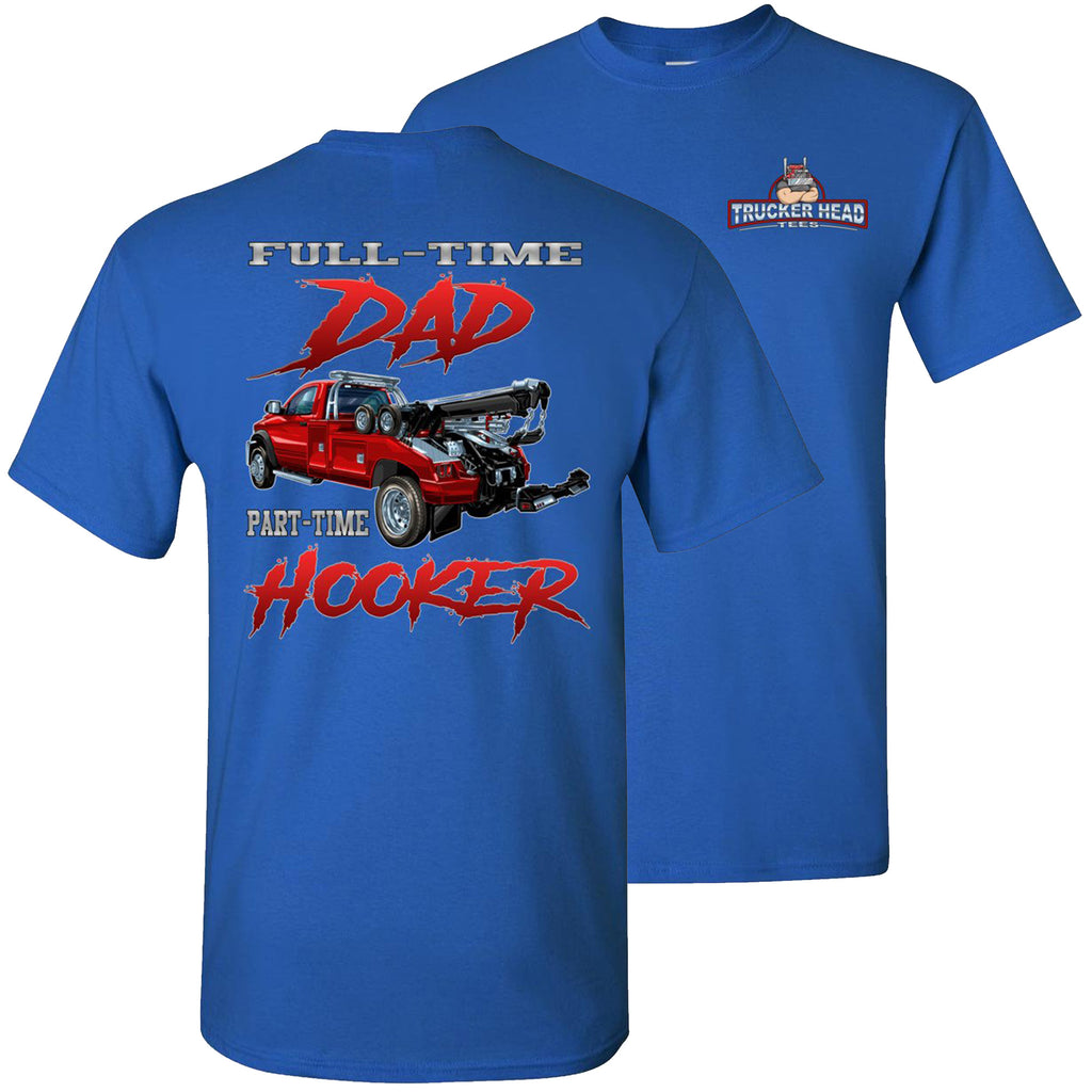 Full-Time Dad Part Time Hooker Funny Tow Truck T Shirts royal