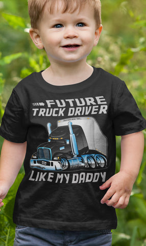 Future Truck Driver Like My Daddy Trucker Kids Shirts