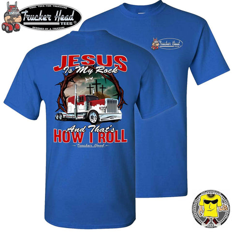 Image of Jesus Is My Rock And That's How I Roll Christian Trucker T Shirt royal crew