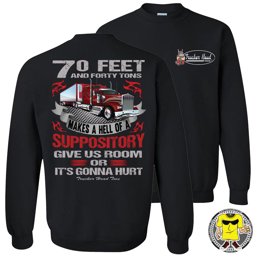 Give Us Room Or It's Gonna Hurt! Funny Trucker Sweatshirt