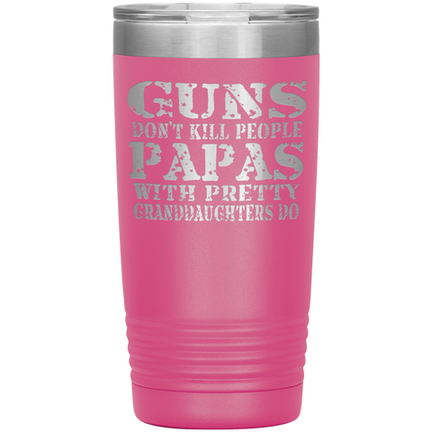 Guns Don't Kill People Funny Papa 20oz Tumbler Travel Cup pink