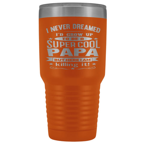 Image of Super Cool Papa 30 Ounce Vacuum Tumbler Papa Cups orange