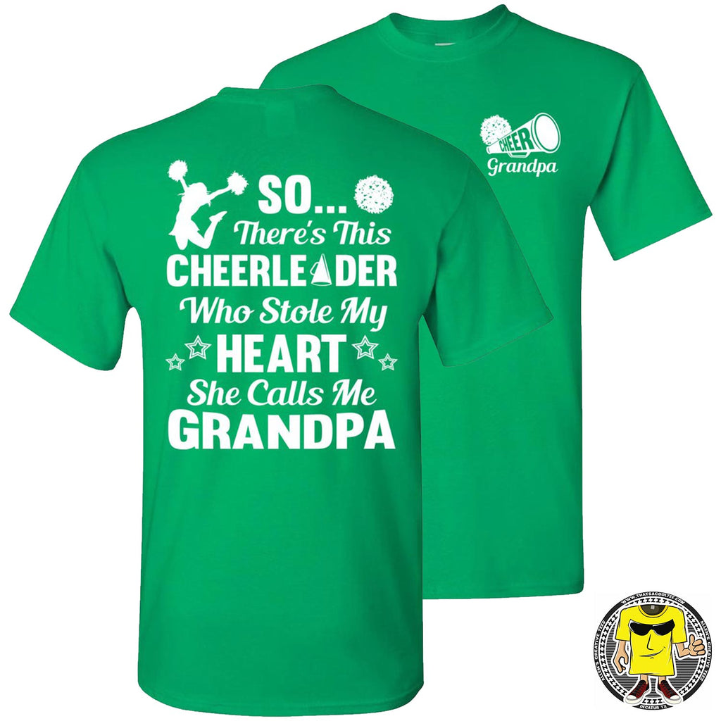 So There's This Cheerleader Who Stole My Heart She Calls Me Grandpa Cheer Grandpa Shirts green