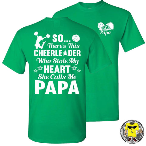 So There's This Cheerleader Who Stole My Heart She Calls Me Papa Cheer Papa Shirt green