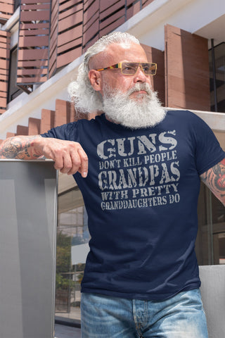 Image of Guns Don't Kill People Grandpas With Pretty Granddaughters Do Funny Grandpa Shirt