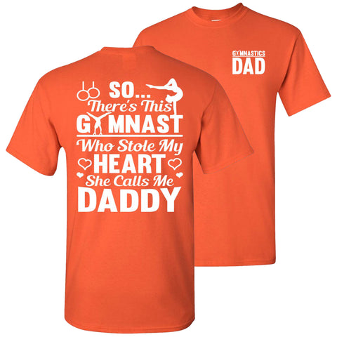 Gymnast Who Stole My Heart She Calls Me Daddy Gymnastics Dad T Shirt orange