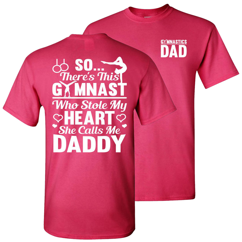 Gymnast Who Stole My Heart She Calls Me Daddy Gymnastics Dad T Shirt pink