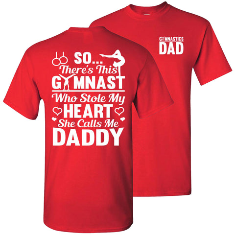 Gymnast Who Stole My Heart She Calls Me Daddy Gymnastics Dad T Shirt red