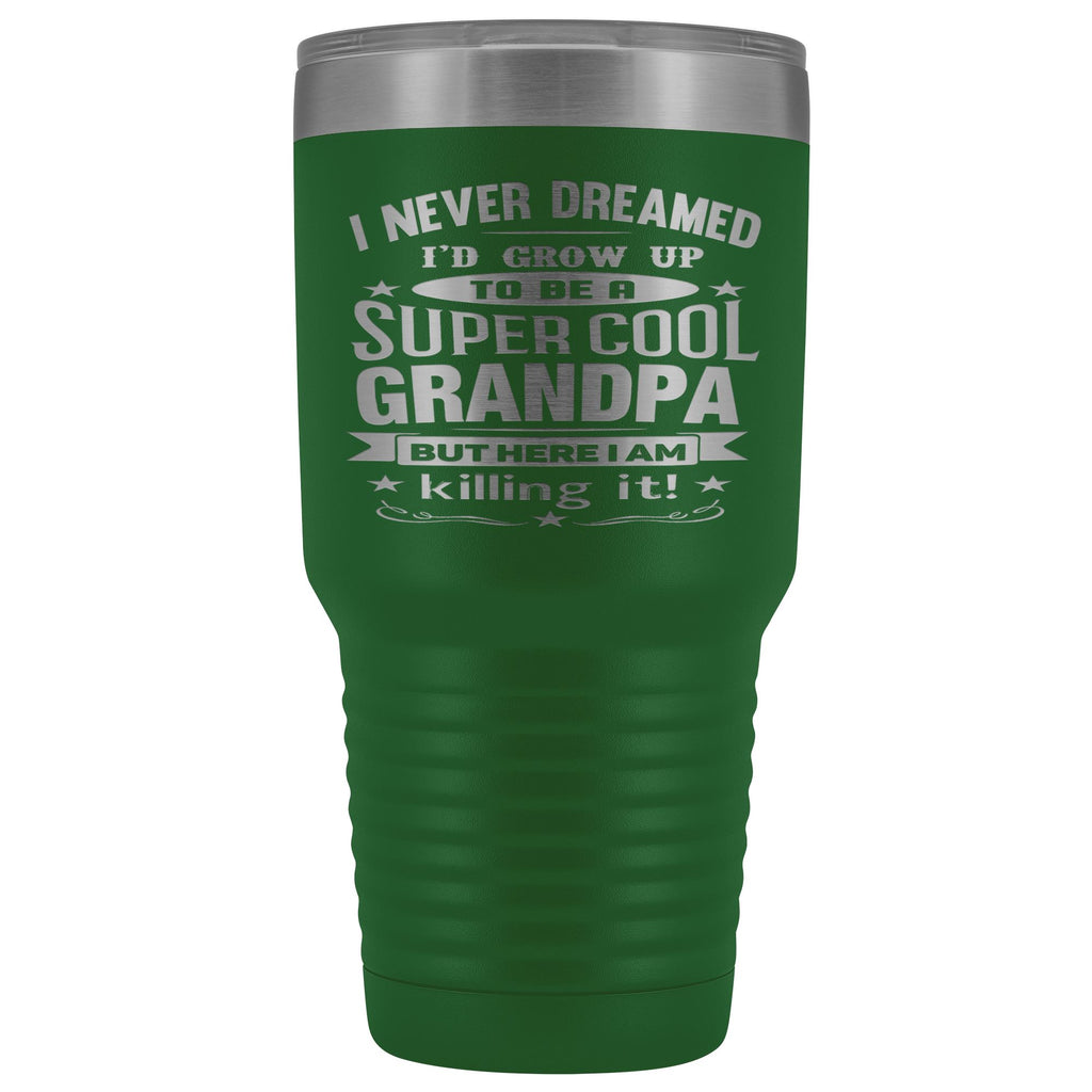 Super Cool Grandpa 30 Ounce Vacuum Tumbler Grandpa Travel Mug green