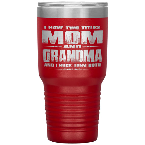 Mom Grandma Rock Them Both 30 Ounce Vacuum Tumbler Grandma Travel Cup red
