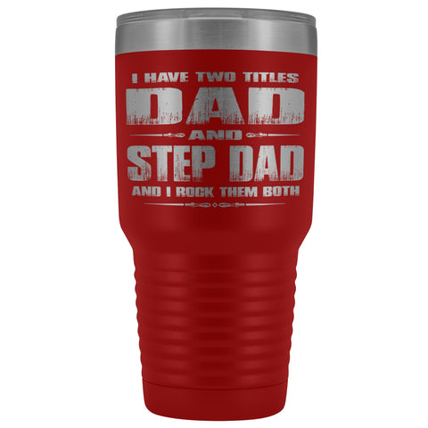 Dad And Step Dad Rock Then Both 30 Ounce Vacuum Tumbler red