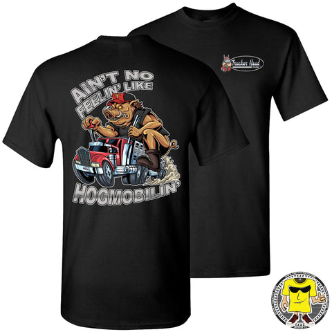 Image of Ain't No Feelin' Like Hogmobilin' Hog Hauler T Shirts black