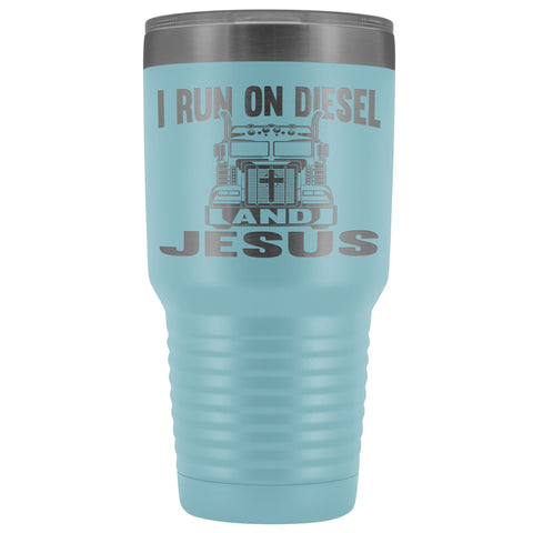 Image of I Run On Diesel And Jesus 30 Ounce Vacuum Tumbler Trucker Travel Mug light blue