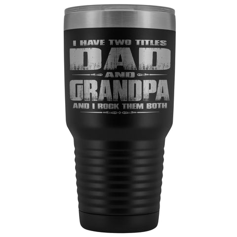Image of Dad Grandpa Rock Them Both 30 Ounce Vacuum Tumbler Grandpa Travel Cup black