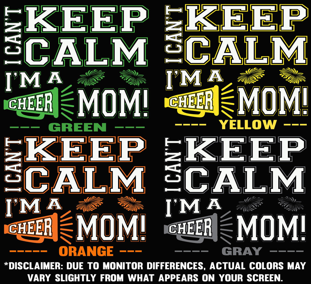 I Can't Keep Calm I'm A Cheer Mom Design Color Samples 2
