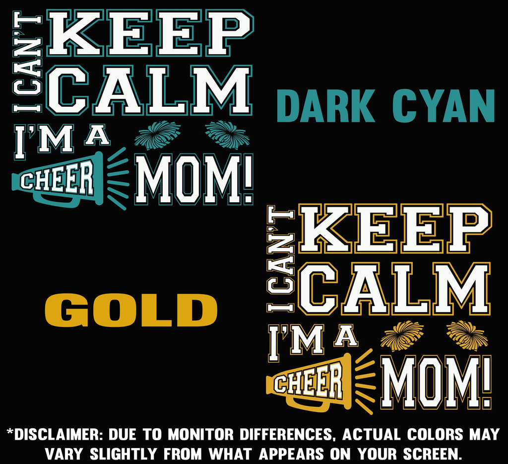 I Can't Keep Calm I'm A Cheer Mom Design Color Samples 3