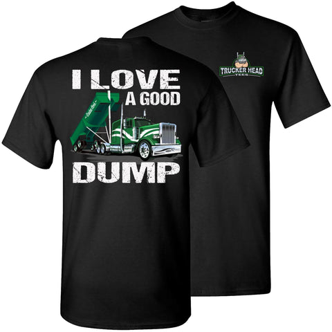 Image of I Love A Good Dump Funny Trucker T-Shirt