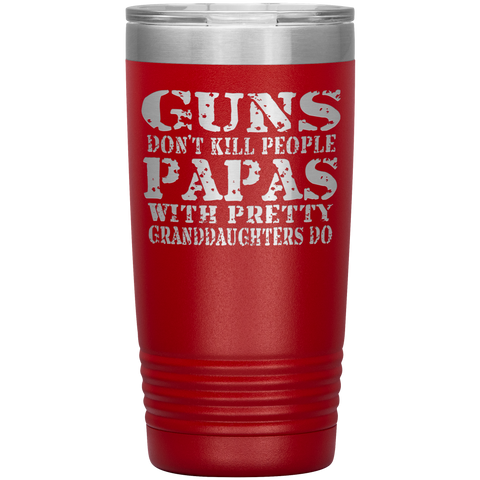 Image of Guns Don't Kill People Funny Papa 20oz Tumbler Travel Cup red
