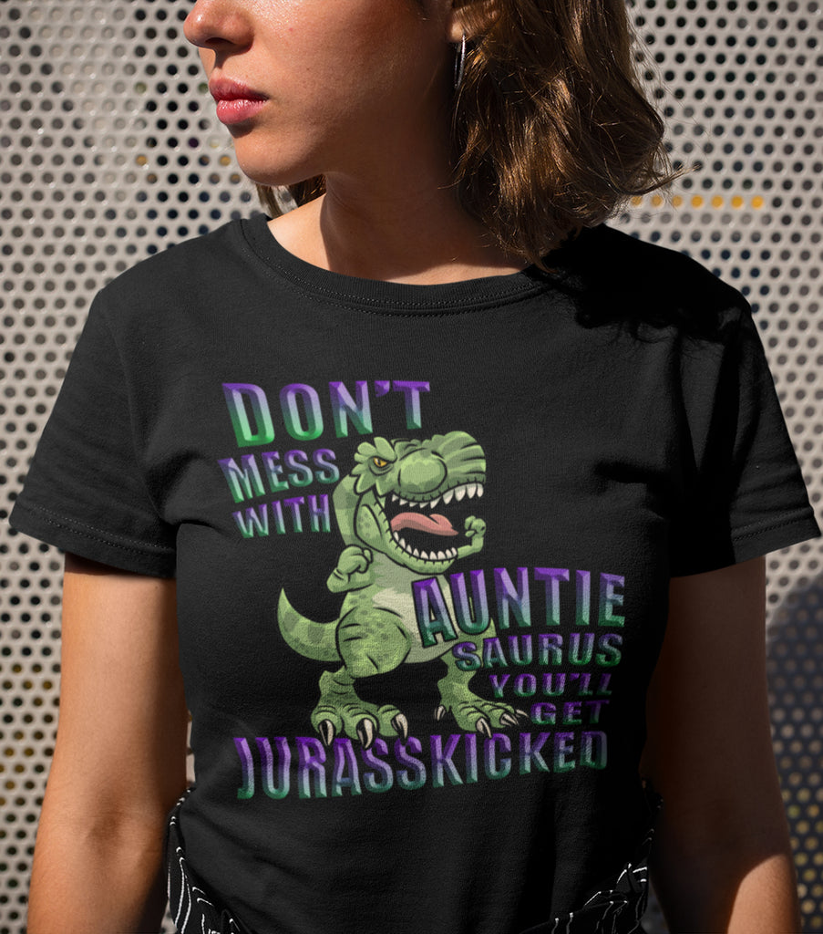 Don't Mess With Auntie Saurus Jurasskicked funny aunt shirts