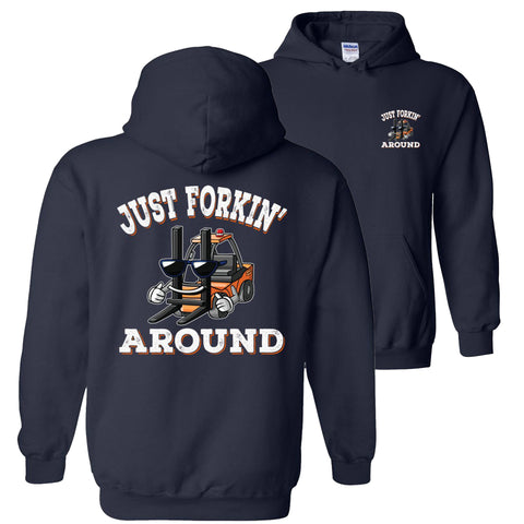 Just Forkin' Around Funny Forklift Hoodies pullover  navy