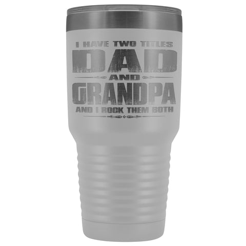 Image of Dad Grandpa Rock Them Both 30 Ounce Vacuum Tumbler Grandpa Travel Cup white