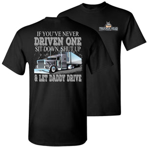 Let Daddy Drive Funny Trucker Shirts black