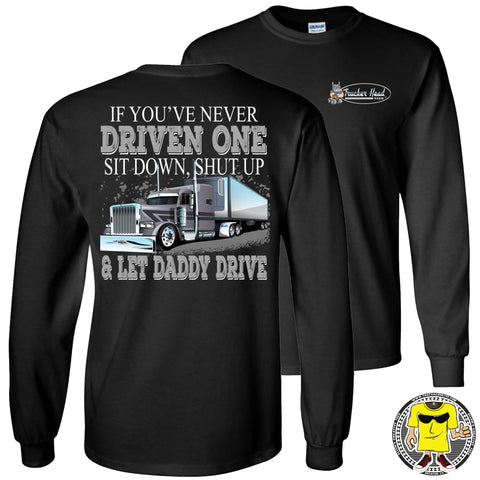 Image of Let Daddy Drive Funny Trucker Shirts LS