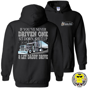 Let Daddy Drive Funny Truck Driver Hoodies pullover