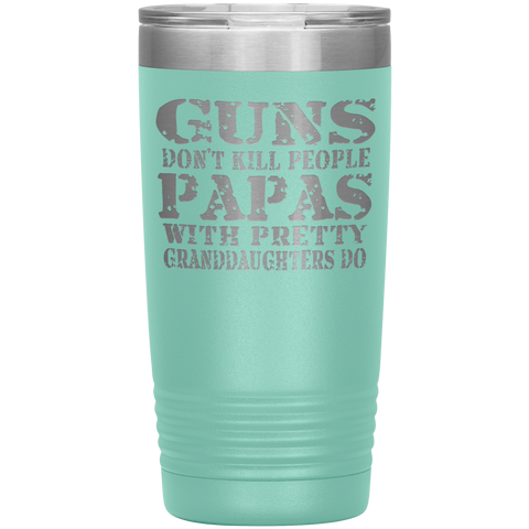 Image of Guns Don't Kill People Funny Papa 20oz Tumbler Travel Cup teal