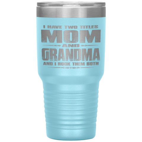 Mom Grandma Rock Them Both 30 Ounce Vacuum Tumbler Grandma Travel Cup light blue