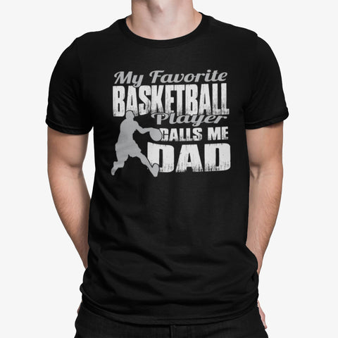 My Favorite Basketball Player Calls Me Dad | Basketball Dad Shirts mock up