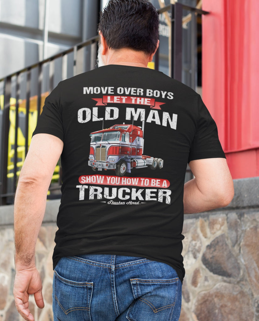 Let The Old Man Show You How To Be A Trucker T-Shirt