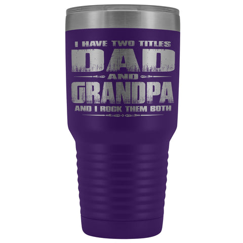 Dad Grandpa Rock Them Both 30 Ounce Vacuum Tumbler Grandpa Travel Cup purple