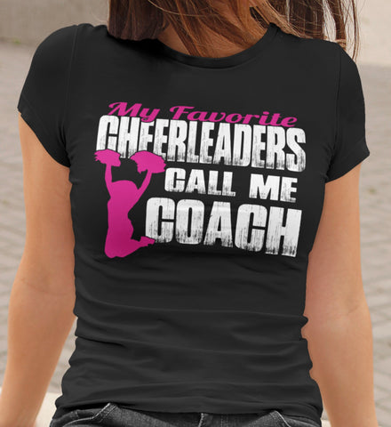 Image of My Favorite Cheerleaders Call Me Coach Cheer Coach Shirts mock up